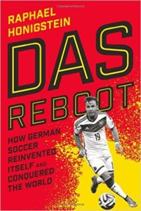 Das Reboot - How German Soccer Reinvented Itself and Conquered the World